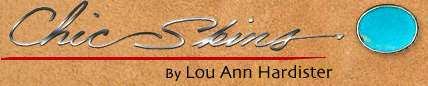 Chic Skins, handmade western wear by Lou Ann Hardister